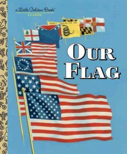 Our Flag Carl Memling If You Are A Fan Of Little Golden Books And Your One Will Like This Is Great History The American